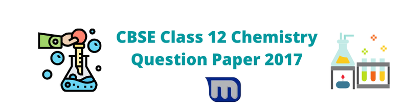 cbse class 12 chemistry 2017 papers