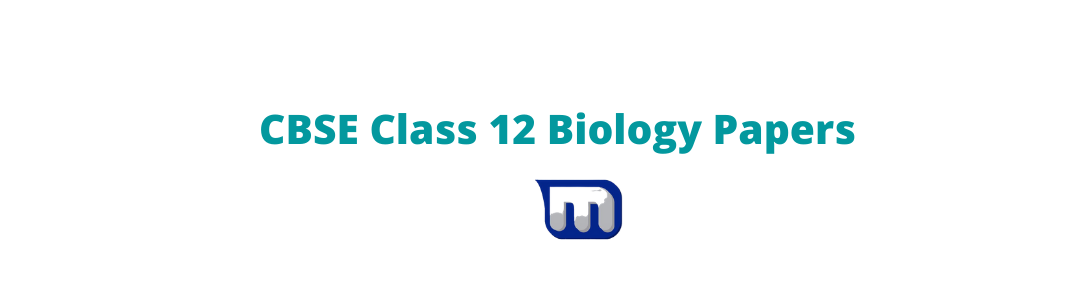 CBSE Class 12 biology question papers
