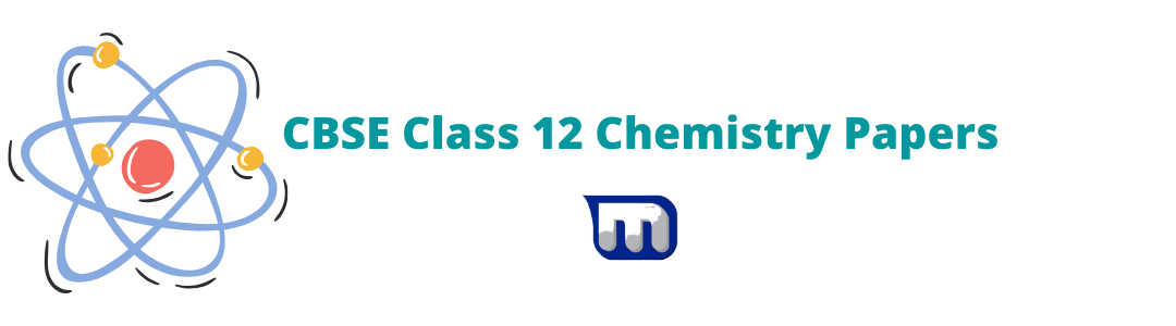 cbse class 12 chemistry question papers
