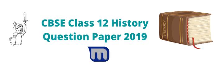 CBSE Class 12 History Board Question Paper 2019