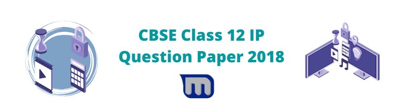 cbse class 12 informatics practices 2018 papers