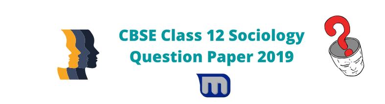 cbse class 12 sociology 2019 question paper