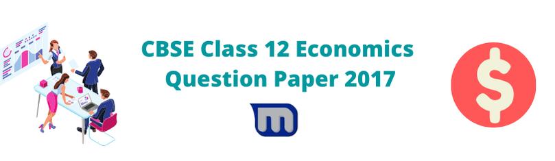 CBSE class 12 economics 2017 question papers