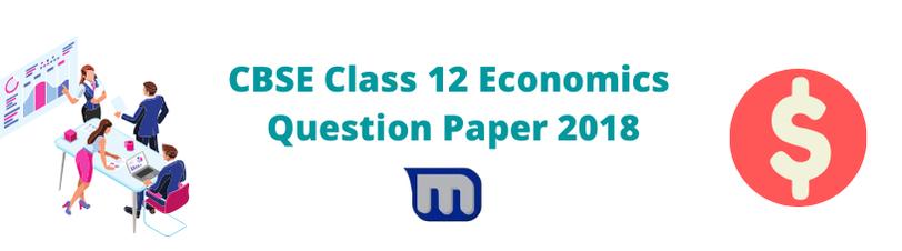 CBSE class 12 economics papers 2018