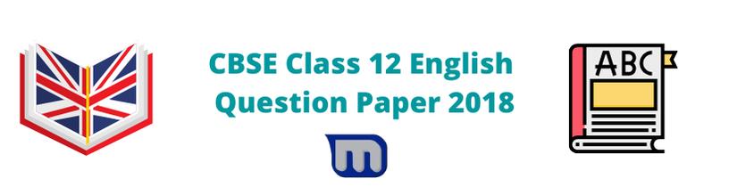 cbse class 12 english question paper 2018