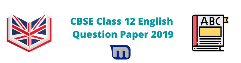 CBSE Class 12 English question papers 2019