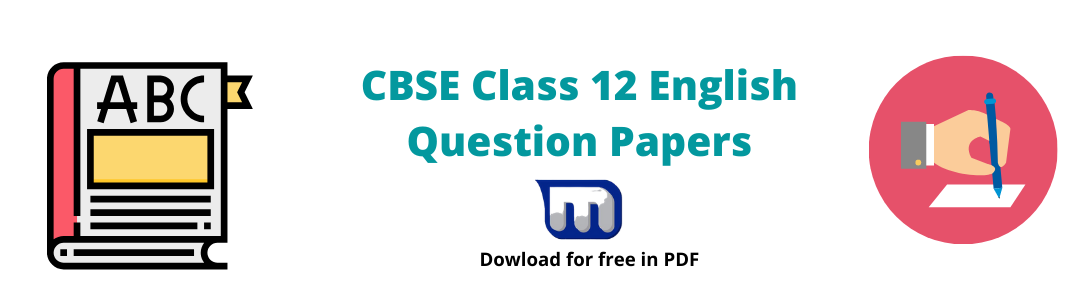 CBSE Class 12 previous year english question papers