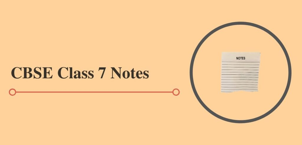 cbse class 7 notes