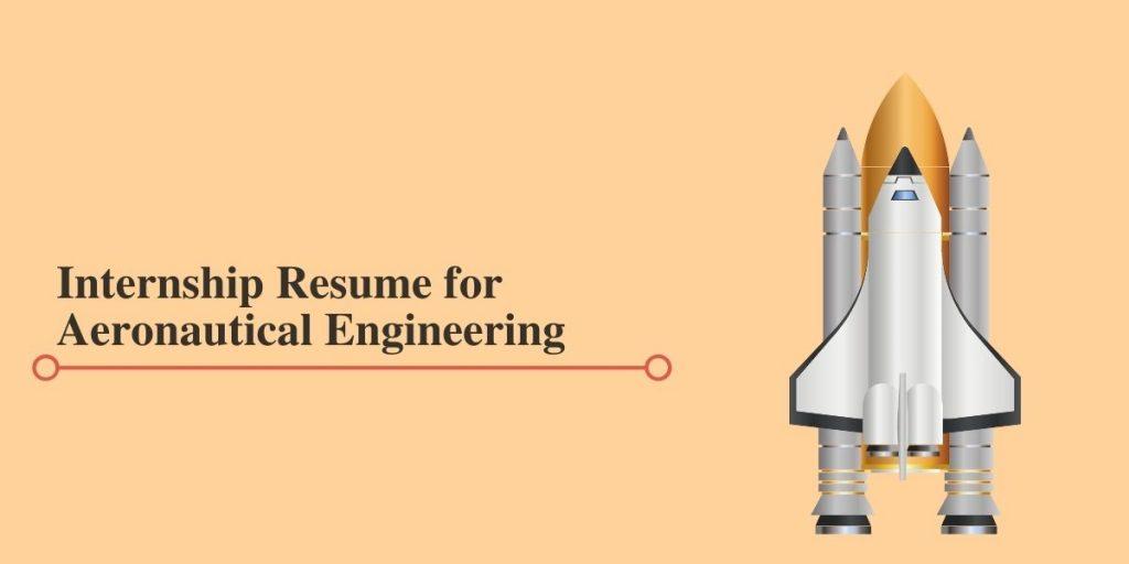 Resume for Aeronautical Engineering Internships