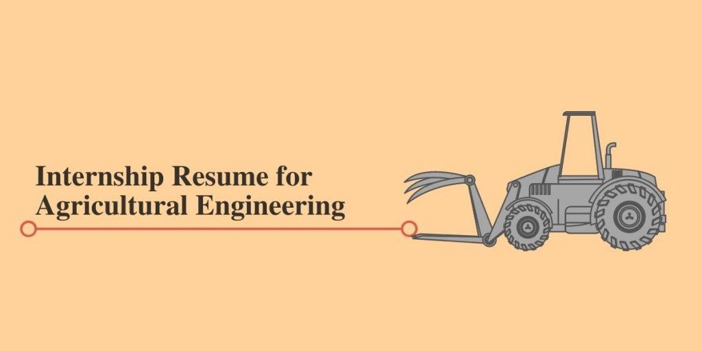 Resume for Agricultural Engineering Internships