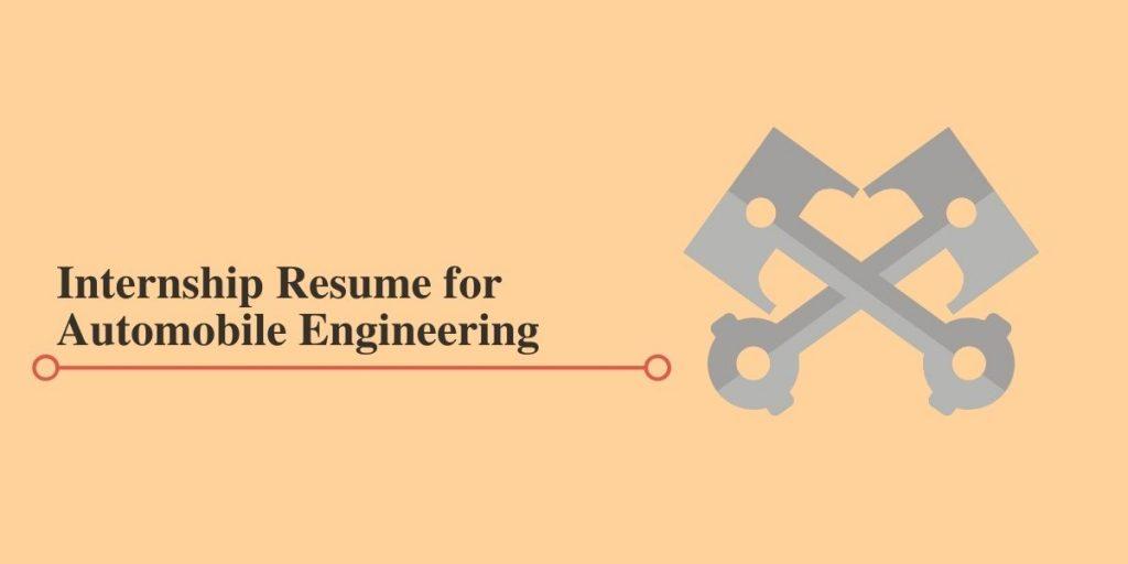Resume for Automobile Engineering Internships