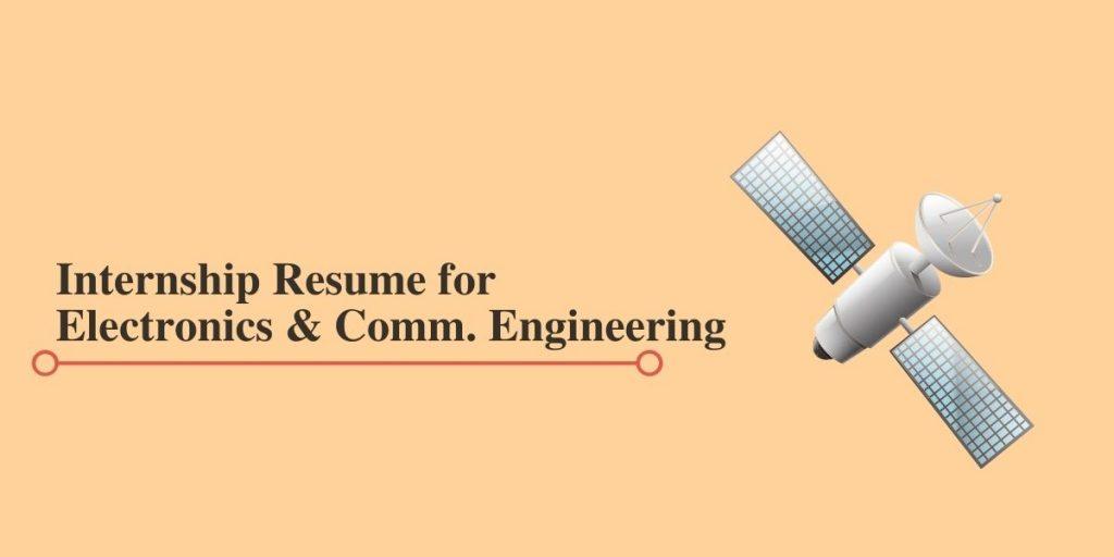 Resume for Electronics and Communication Engineering Internships