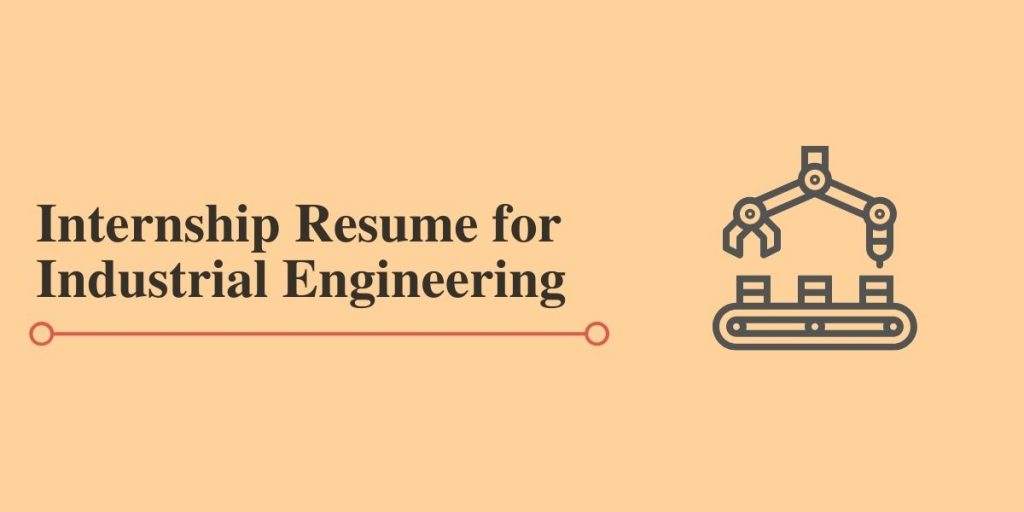 Resume for Industrial Engineering Internships