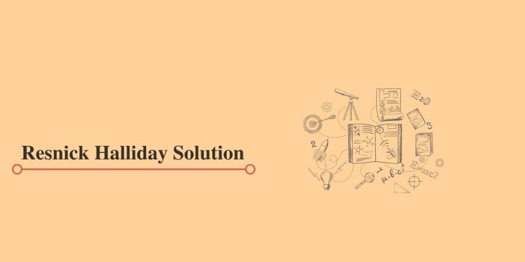 Resnick Halliday Solution