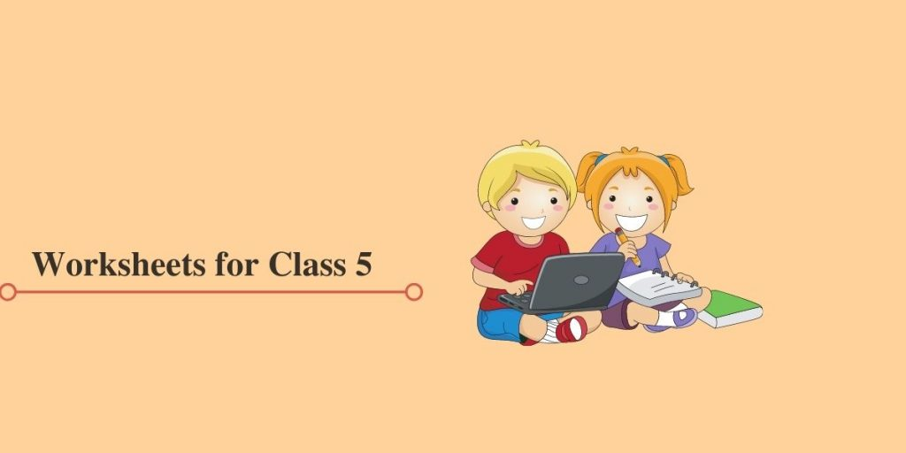 Class 5 Worksheets in PDF